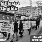 Dora Otel İşçileri ile Dayanışmaya
