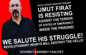 """Umut Firat同志は、トルコ国家の監禁施設の中から奴らの身勝手で暴虐極まりない""""国家緊急事態""""の暴力に対峙して抵抗しているぞ!  我々DAFは同志の闘いに連帯の挨拶を送る! 革命的な我らの意志は奴らが我らを隔てる房壁群をも破壊する!(革命的アナキスト連盟=DAF)"""