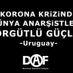Korona Krizi ve Dünya Anarşizmi – Uruguay