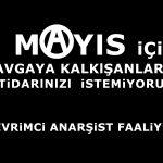 1 Mayıs İçin Kavgaya Kalkışanlarız, İktidarınızı İstemiyoruz!