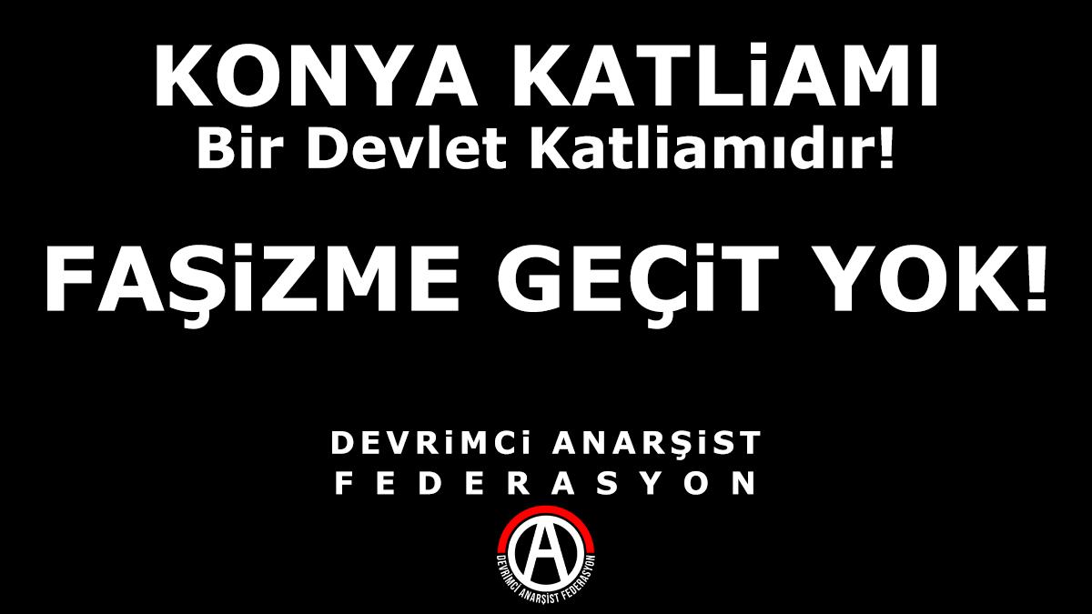 Konya Katliamı Bir Devlet Katliamıdır!