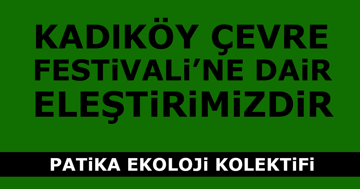 Kadıköy Çevre Festivali'ne Dair Eleştirimizdir